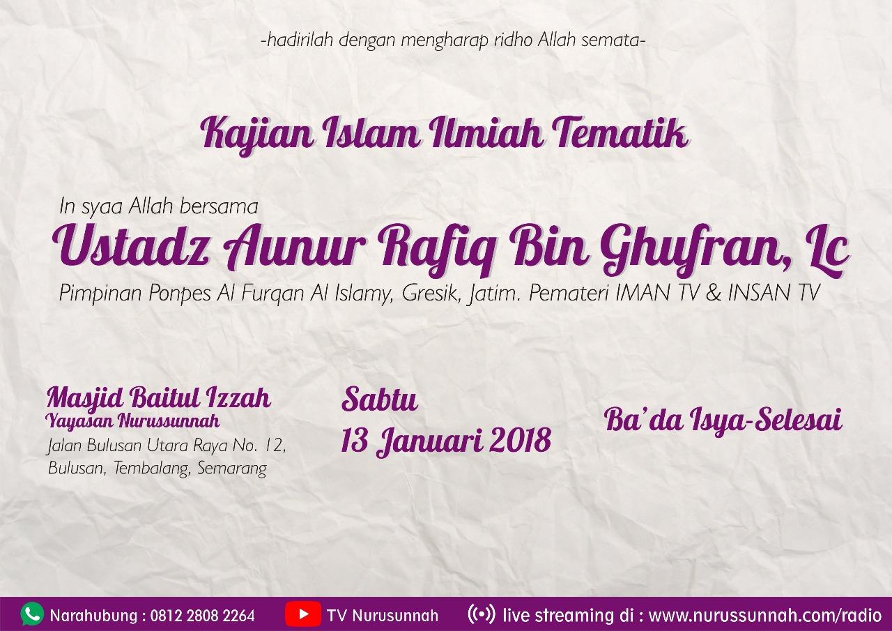 Kajian Ustadz Aunur Rafiq 13 Januari 2018